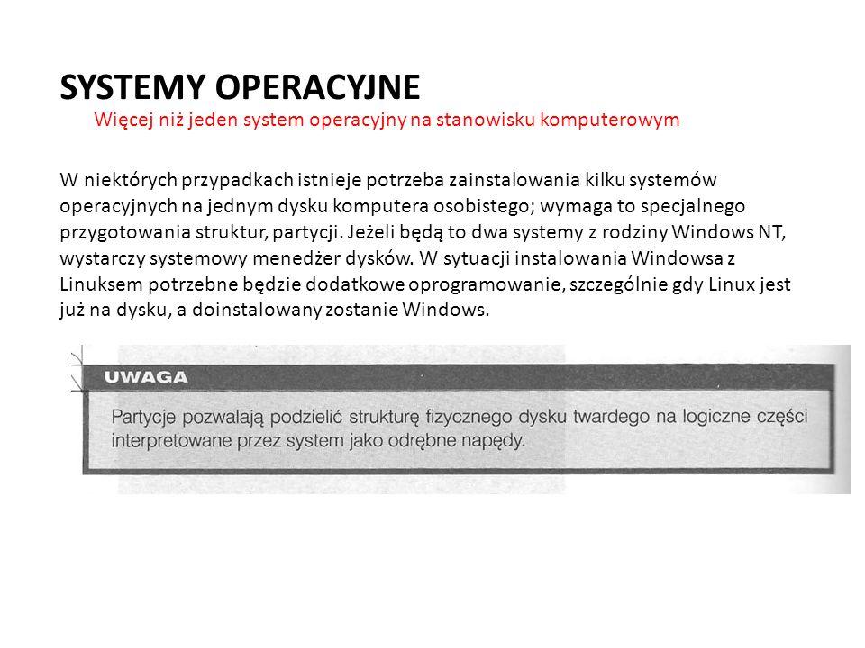SYSTEMY OPERACYJNE Więcej niż jeden system operacyjny na stanowisku komputerowym.