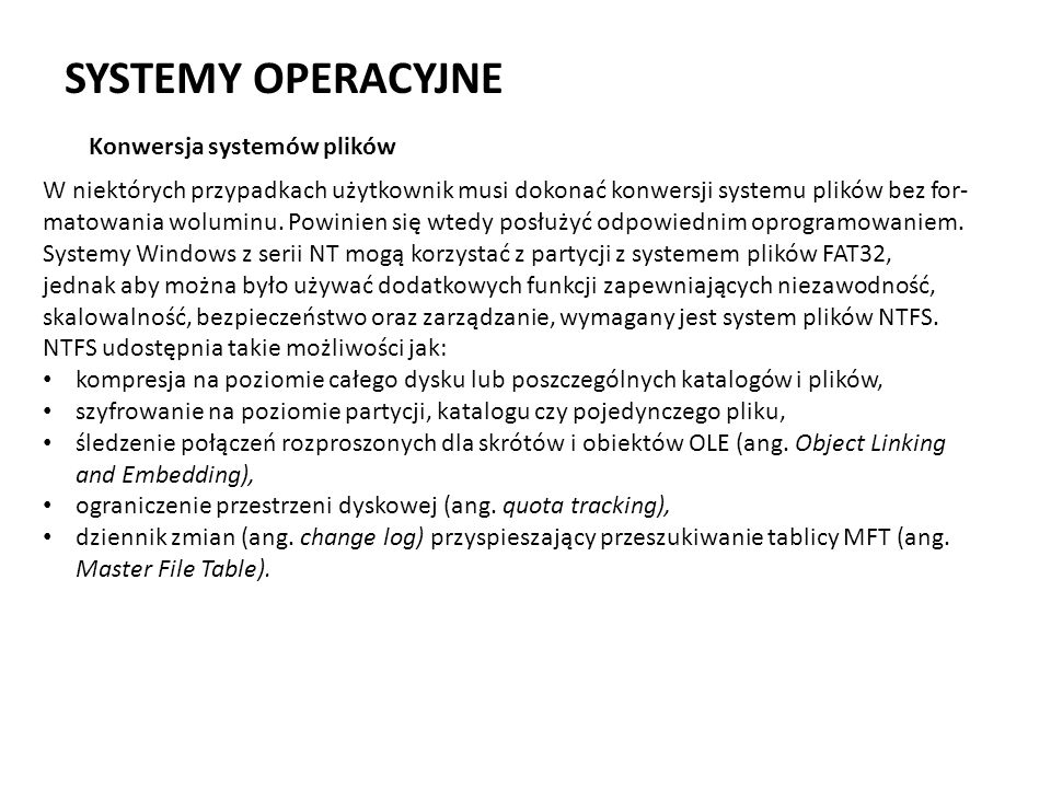 SYSTEMY OPERACYJNE Konwersja systemów plików