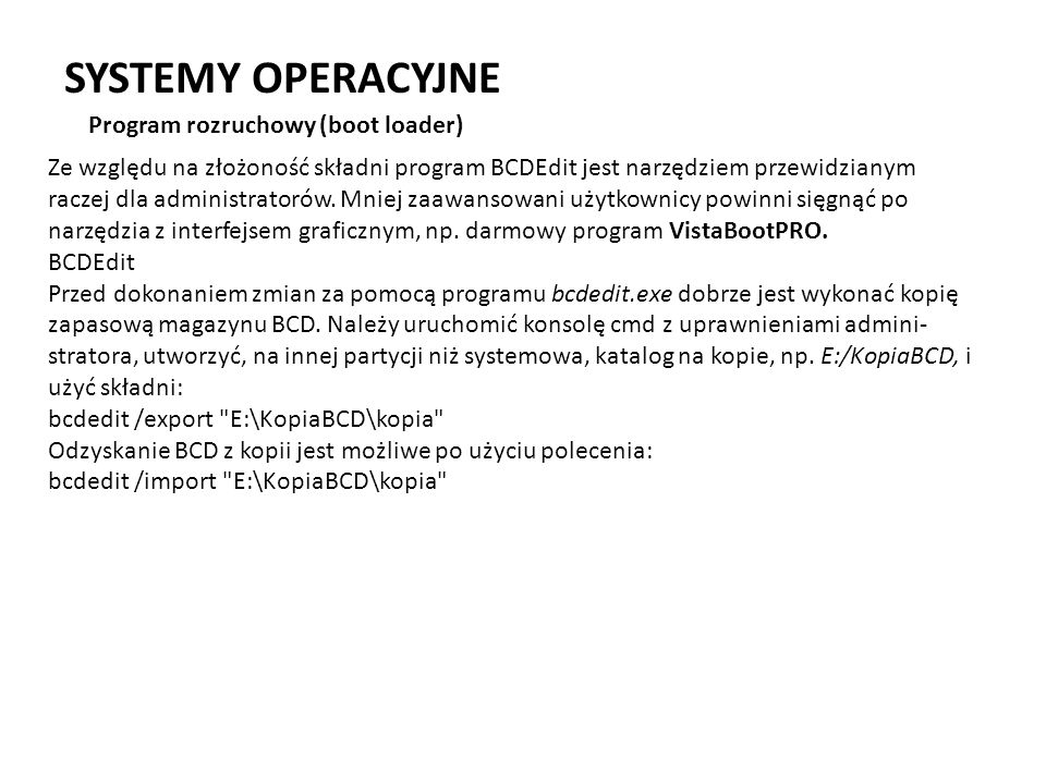 SYSTEMY OPERACYJNE Program rozruchowy (boot loader)
