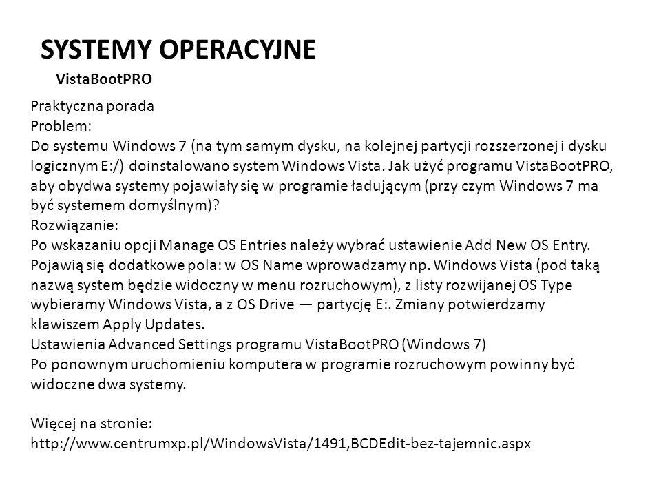 SYSTEMY OPERACYJNE VistaBootPRO Praktyczna porada Problem: