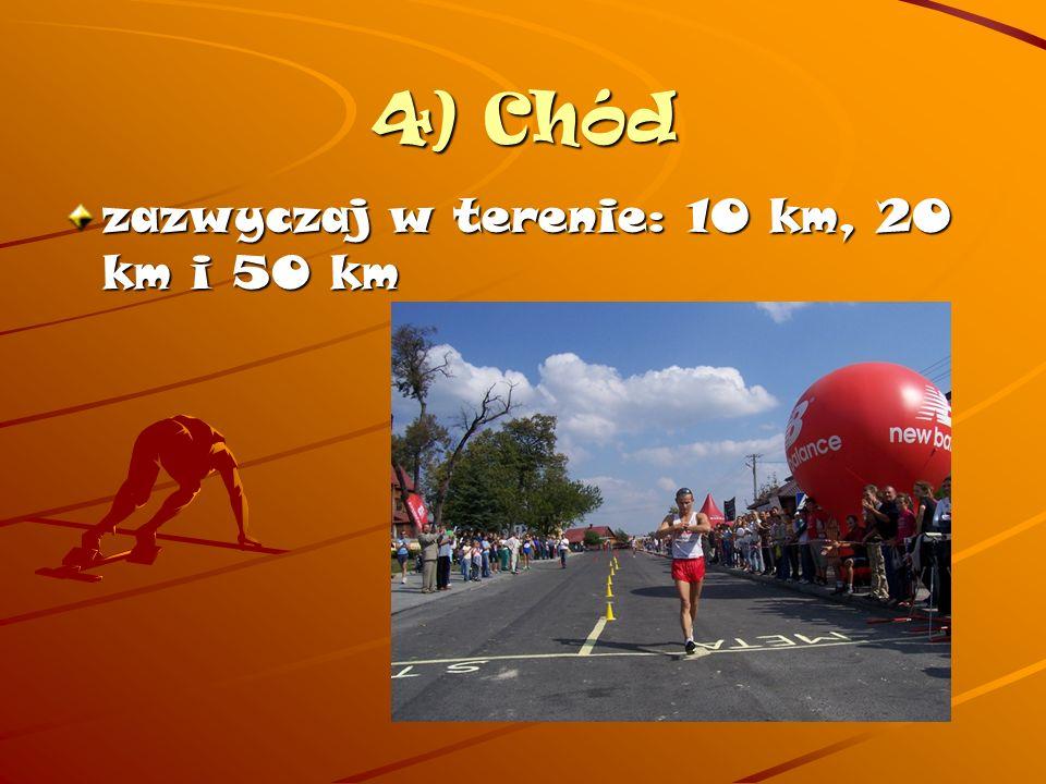 4) Chód zazwyczaj w terenie: 10 km, 20 km i 50 km