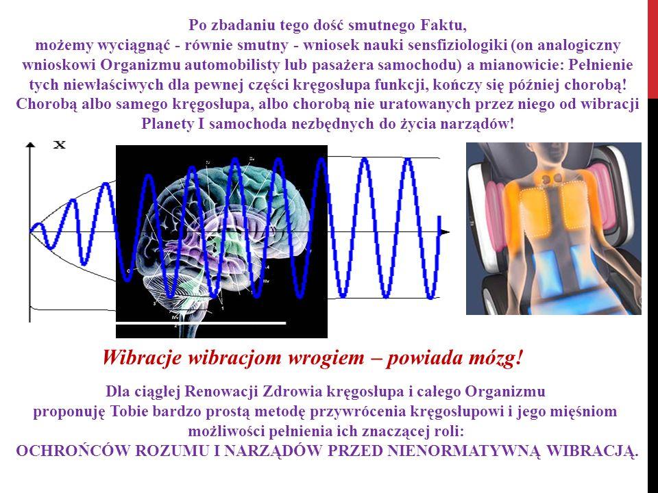 Wibracje wibracjom wrogiem – powiada mózg!