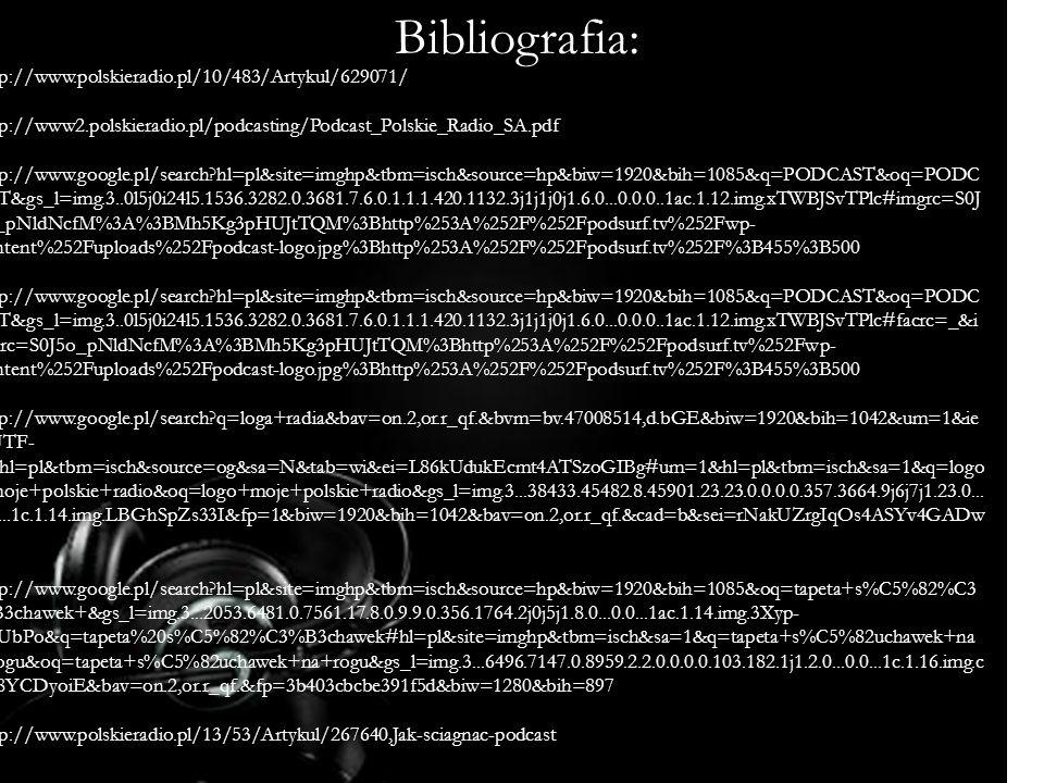 Bibliografia: http://www.polskieradio.pl/10/483/Artykul/629071/