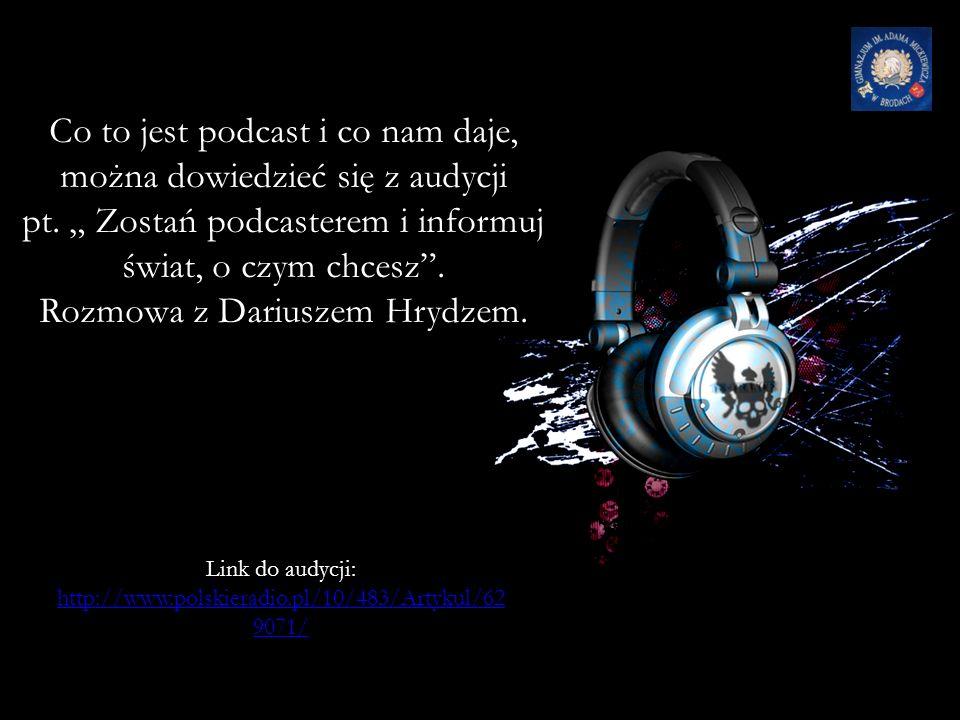Co to jest podcast i co nam daje, można dowiedzieć się z audycji pt