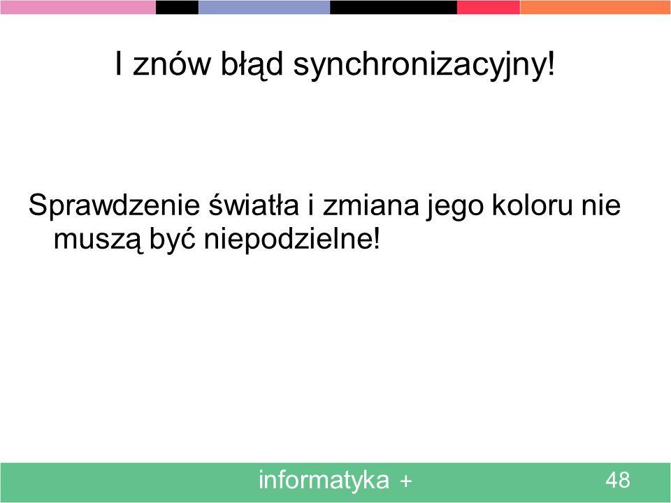 I znów błąd synchronizacyjny!