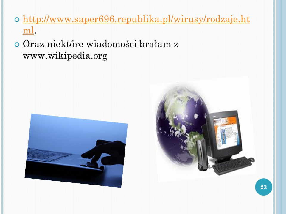 http://www.saper696.republika.pl/wirusy/rodzaje.ht ml.