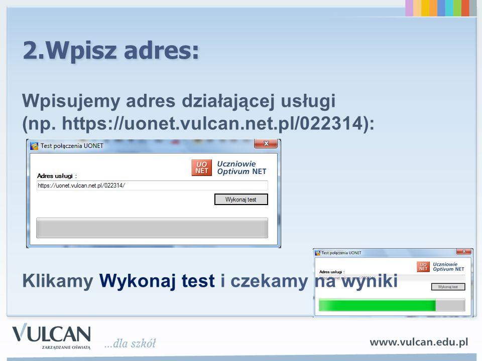 2.Wpisz adres: Wpisujemy adres działającej usługi (np.