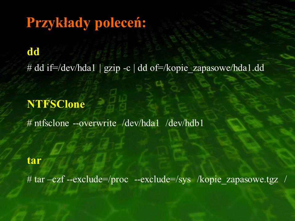 Przykłady poleceń: dd NTFSClone tar