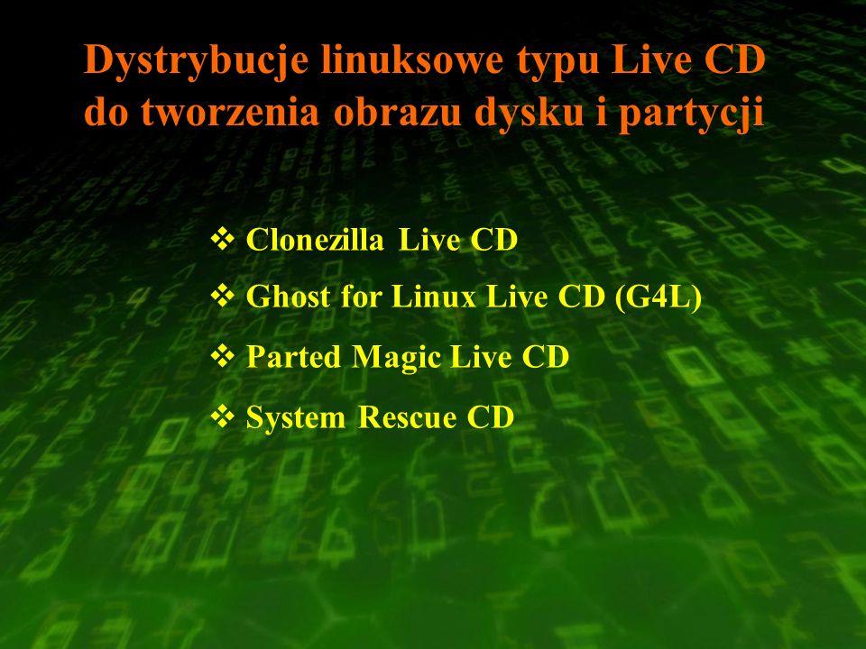 Dystrybucje linuksowe typu Live CD do tworzenia obrazu dysku i partycji
