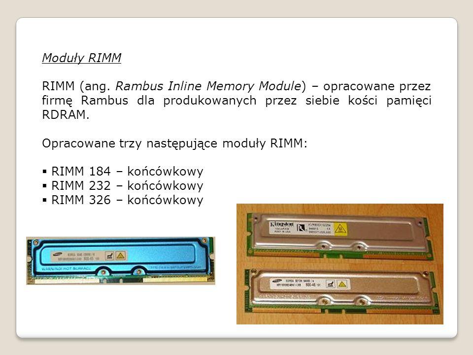 Moduły RIMM RIMM (ang. Rambus Inline Memory Module) – opracowane przez firmę Rambus dla produkowanych przez siebie kości pamięci RDRAM.