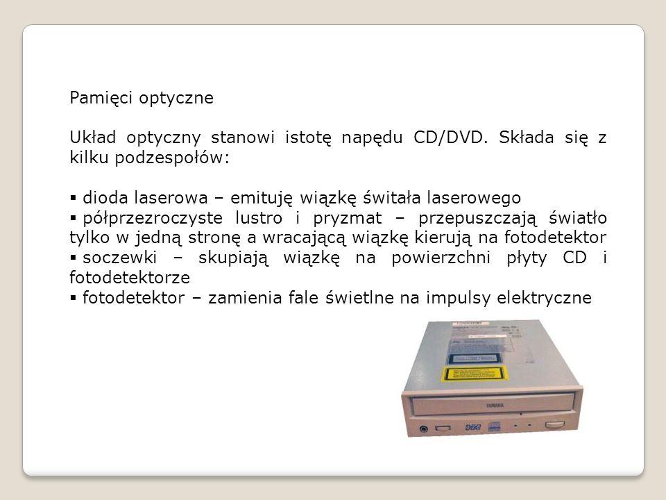 Pamięci optyczne Układ optyczny stanowi istotę napędu CD/DVD. Składa się z kilku podzespołów: dioda laserowa – emituję wiązkę świtała laserowego.