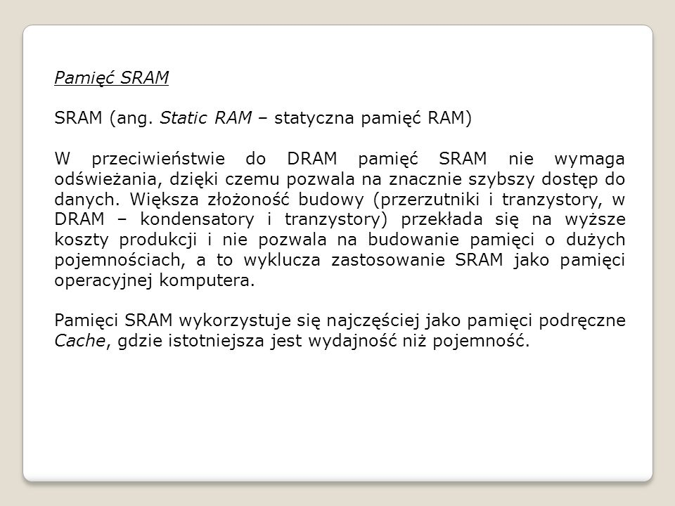 Pamięć SRAM SRAM (ang. Static RAM – statyczna pamięć RAM)