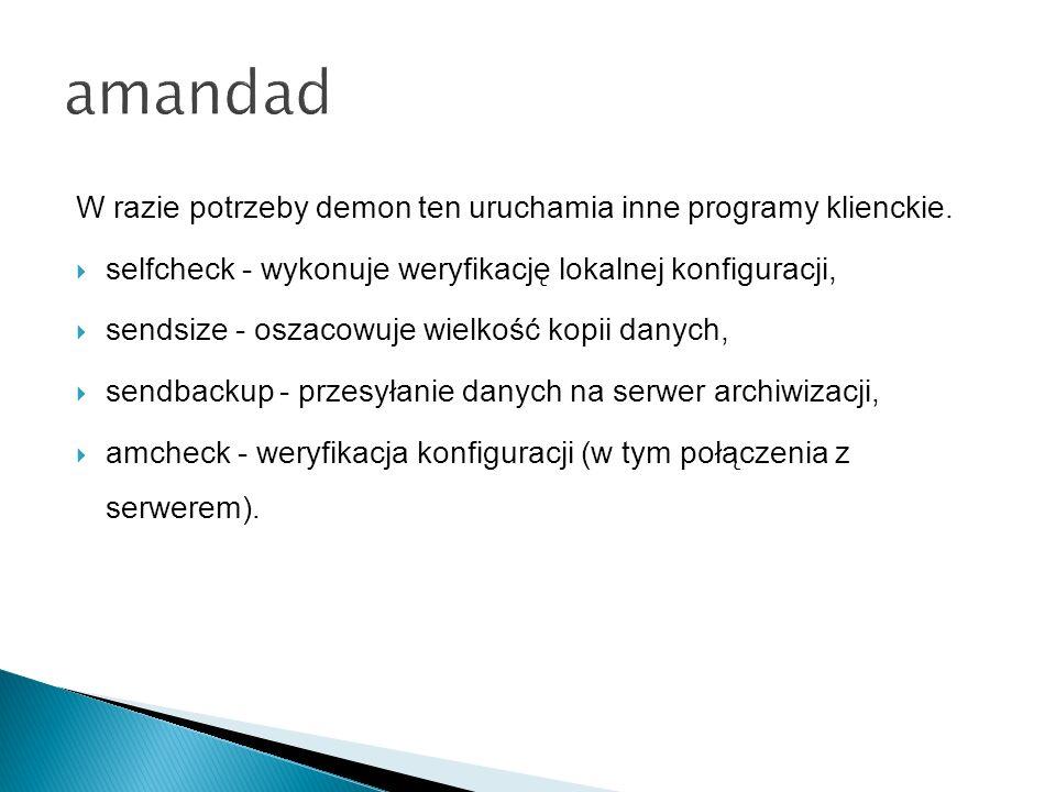 amandad W razie potrzeby demon ten uruchamia inne programy klienckie.