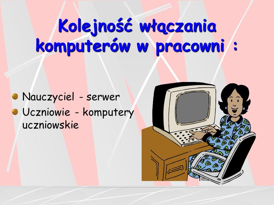 Kolejność włączania komputerów w pracowni :