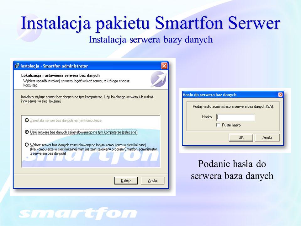 Instalacja pakietu Smartfon Serwer Instalacja serwera bazy danych