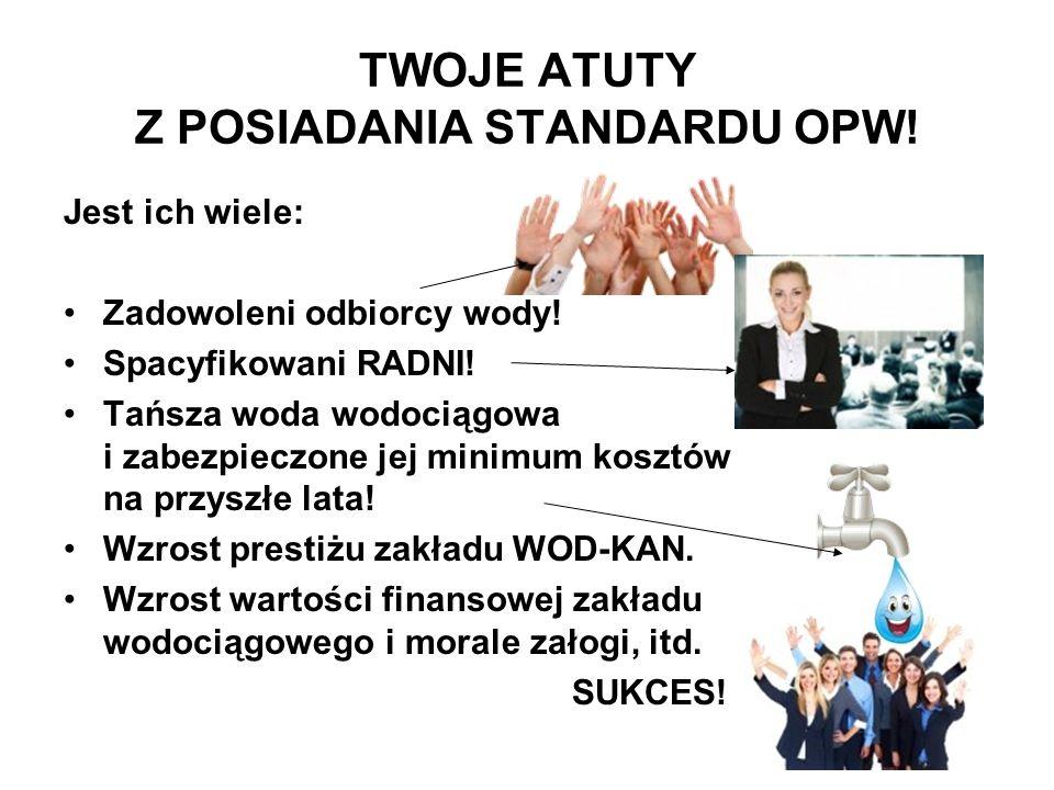 TWOJE ATUTY Z POSIADANIA STANDARDU OPW!
