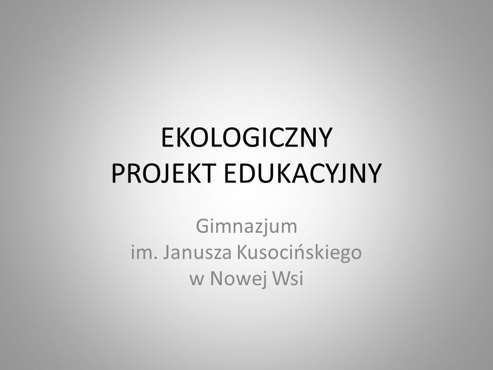 EKOLOGICZNY PROJEKT EDUKACYJNY