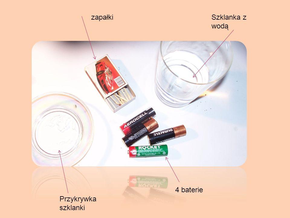 zapałki Szklanka z wodą 4 baterie Przykrywka szklanki