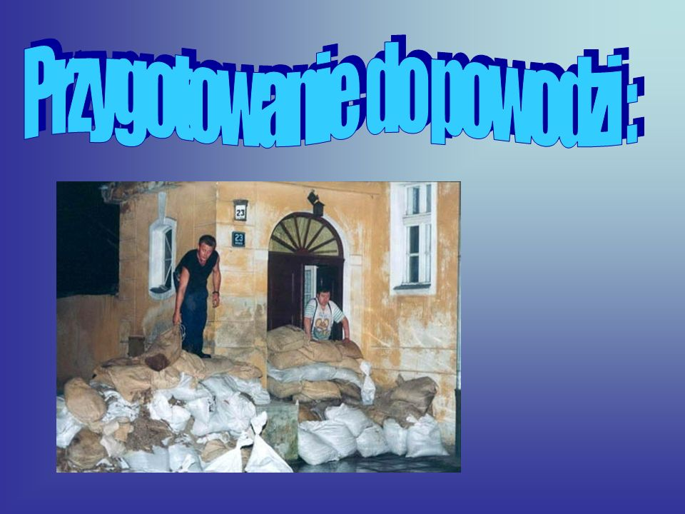 Przygotowanie do powodzi :