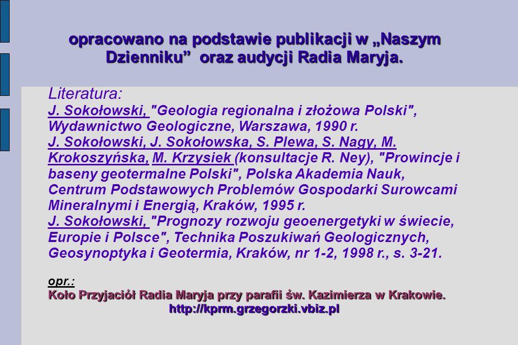 """opracowano na podstawie publikacji w """"Naszym Dzienniku oraz audycji Radia Maryja."""