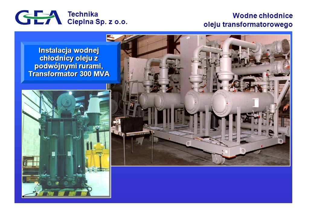 Instalacja wodnej chłodnicy oleju z podwójnymi rurami, Transformator 300 MVA