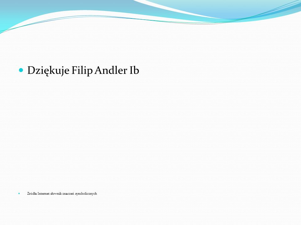 Dziękuje Filip Andler Ib