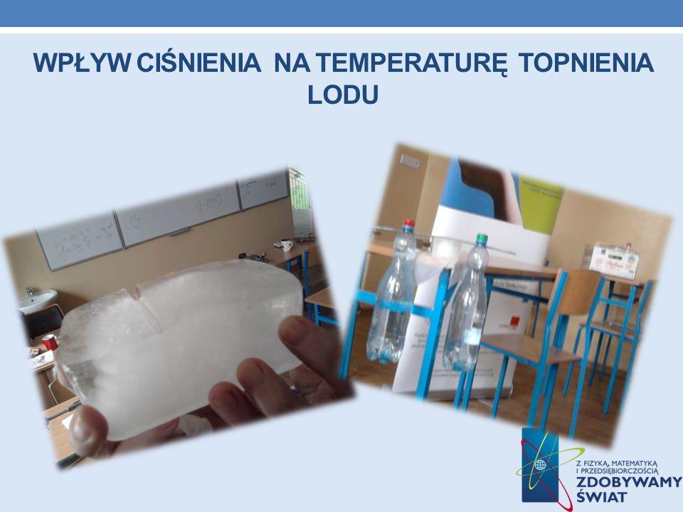 Wpływ ciśnienia na temperaturę topnienia lodu
