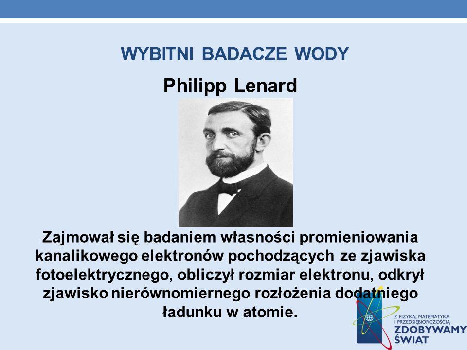 Philipp Lenard WYBITNI BADACZE WODY