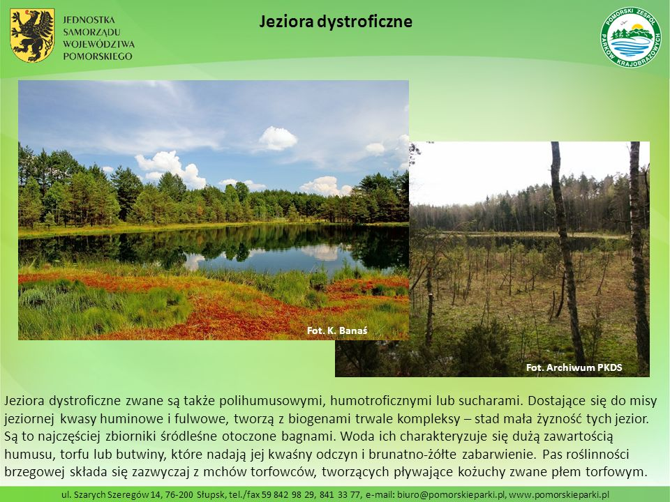Jeziora dystroficzne Fot. K. Banaś. Fot. Archiwum PKDS.
