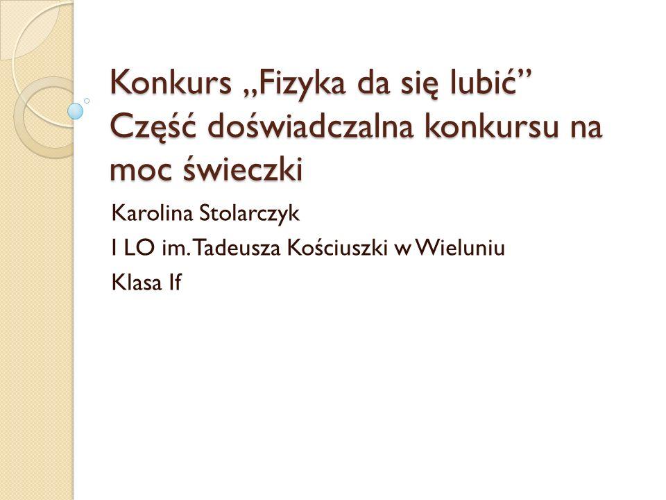 Karolina Stolarczyk I LO im. Tadeusza Kościuszki w Wieluniu Klasa If