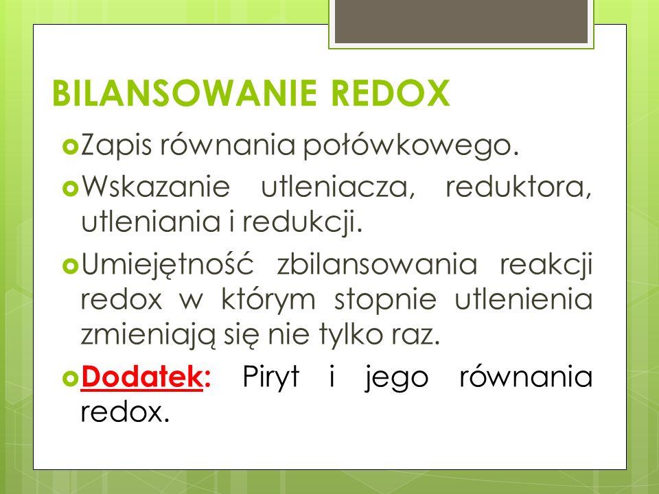 BILANSOWANIE REDOX Zapis równania połówkowego.