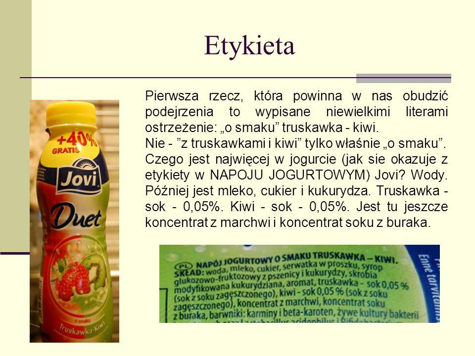 """Etykieta Pierwsza rzecz, która powinna w nas obudzić podejrzenia to wypisane niewielkimi literami ostrzeżenie: """"o smaku truskawka - kiwi."""