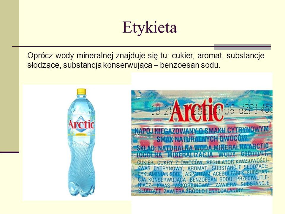 Etykieta Oprócz wody mineralnej znajduje się tu: cukier, aromat, substancje słodzące, substancja konserwująca – benzoesan sodu.