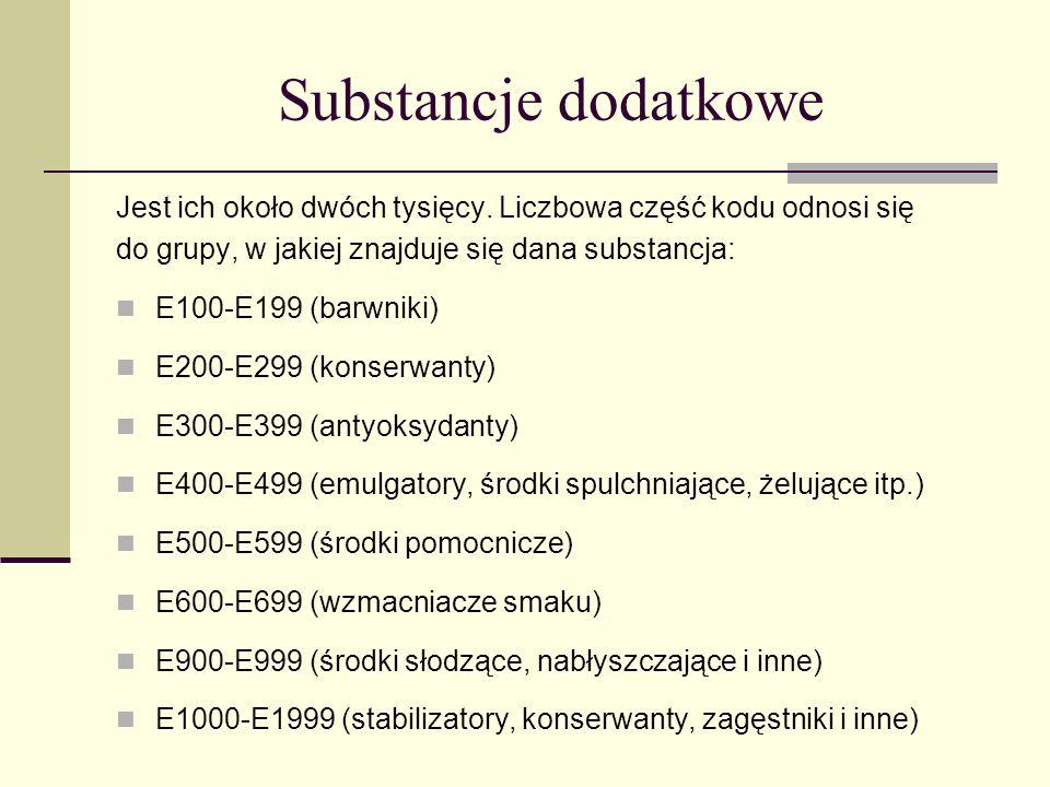 Substancje dodatkowe Jest ich około dwóch tysięcy. Liczbowa część kodu odnosi się. do grupy, w jakiej znajduje się dana substancja: