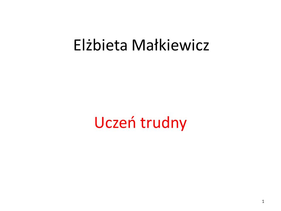 Elżbieta Małkiewicz Uczeń trudny