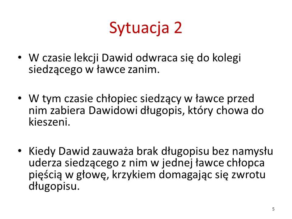 Sytuacja 2 W czasie lekcji Dawid odwraca się do kolegi siedzącego w ławce zanim.