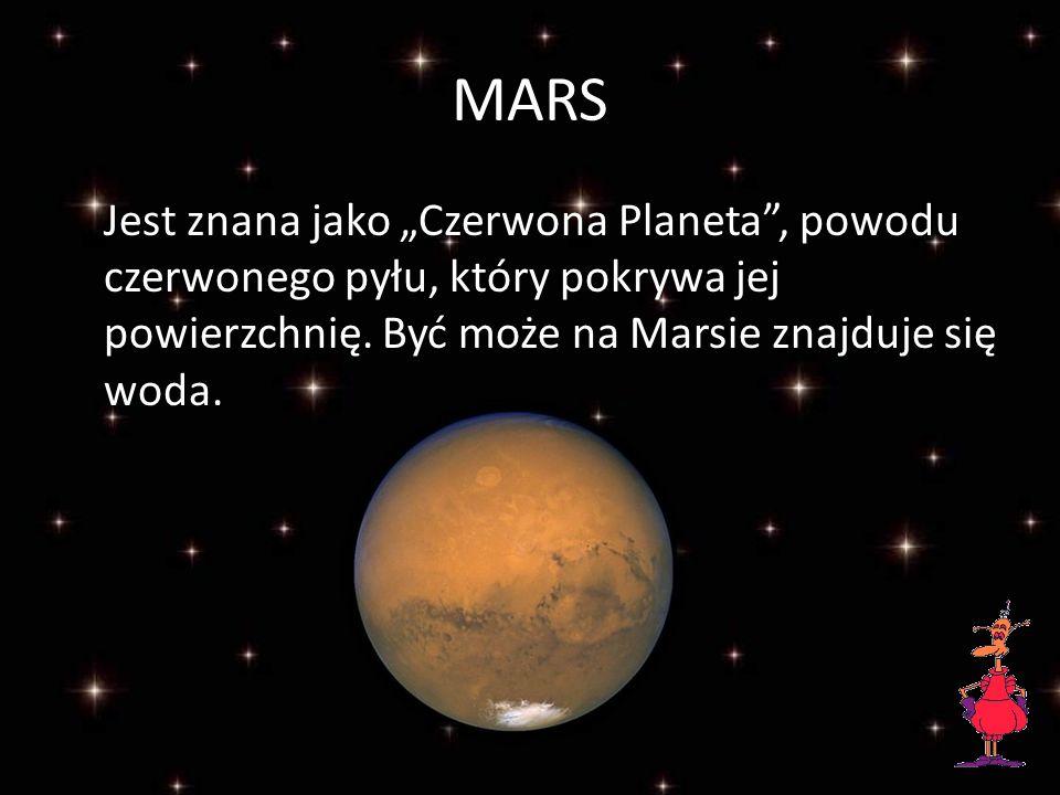 """MARS Jest znana jako """"Czerwona Planeta , powodu czerwonego pyłu, który pokrywa jej powierzchnię."""