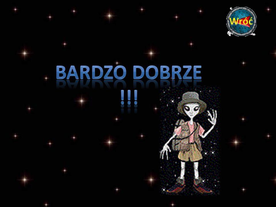 Wróć BARDZO DOBRZE !!!