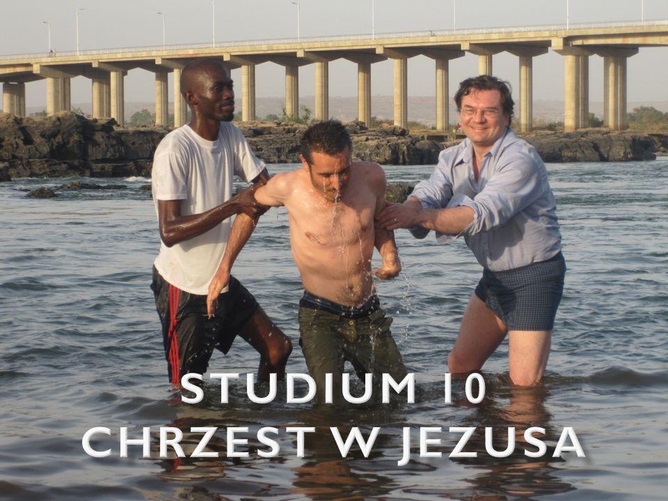 Studium 10 CHRZEST W JEZUSA