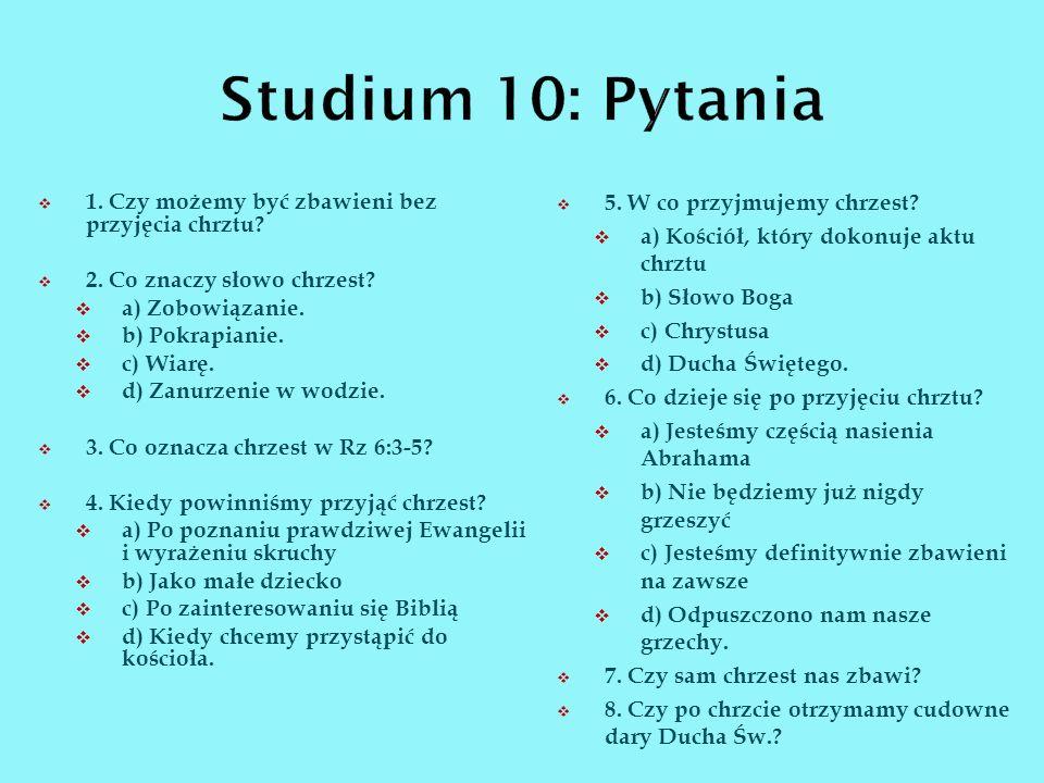 Studium 10: Pytania 5. W co przyjmujemy chrzest