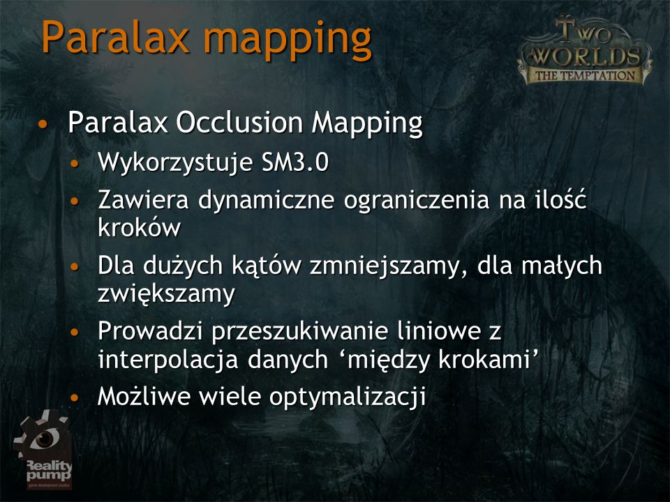 Paralax mapping Paralax Occlusion Mapping Wykorzystuje SM3.0