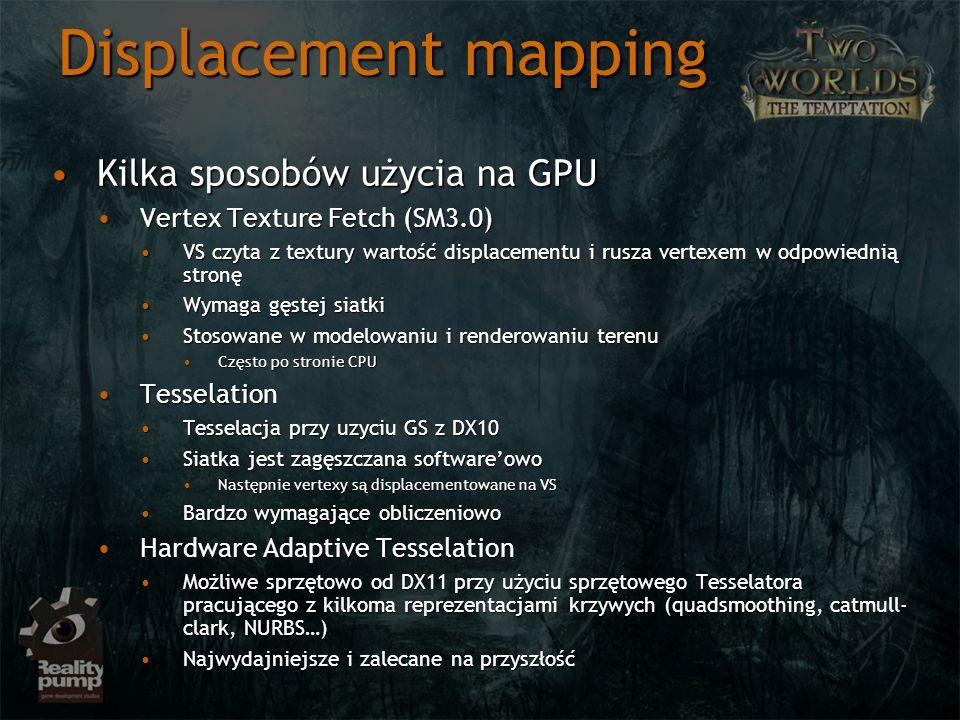 Displacement mapping Kilka sposobów użycia na GPU