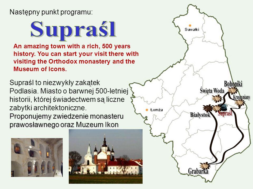 Supraśl Bohoniki Święta Woda Kruszyniany Supraśl Białystok Grabarka