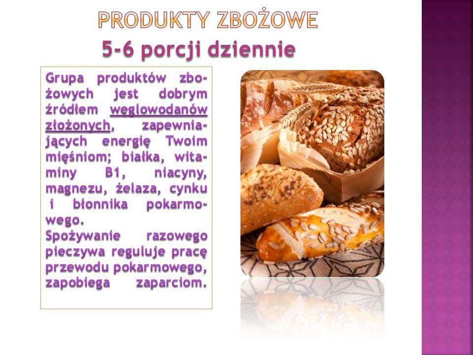Produkty zbożowe 5-6 porcji dziennie