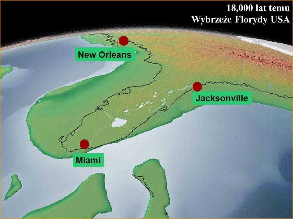 18,000 lat temu Wybrzeże Florydy USA New Orleans Jacksonville Miami