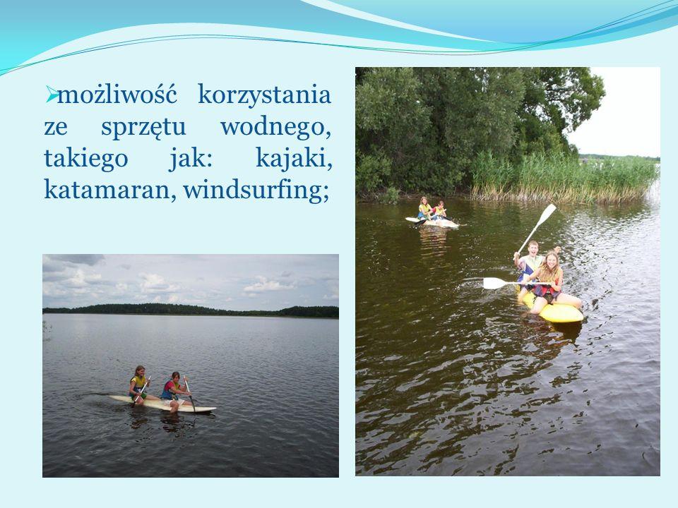 możliwość korzystania ze sprzętu wodnego, takiego jak: kajaki, katamaran, windsurfing;