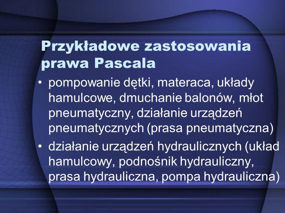 Przykładowe zastosowania prawa Pascala