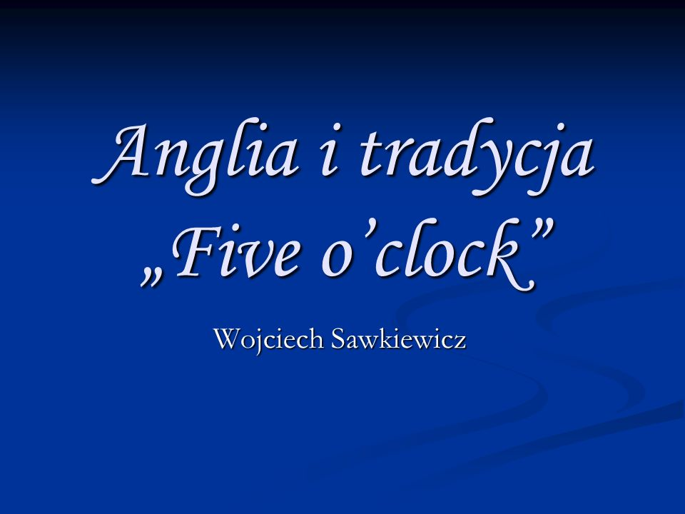 "Anglia i tradycja ""Five o'clock"