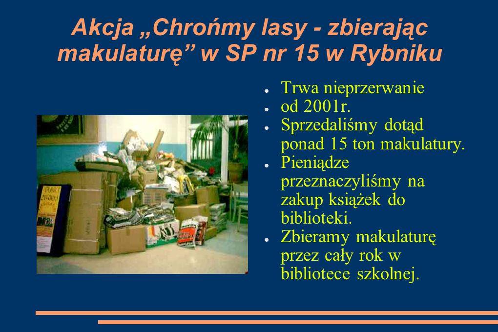 """Akcja """"Chrońmy lasy - zbierając makulaturę w SP nr 15 w Rybniku"""
