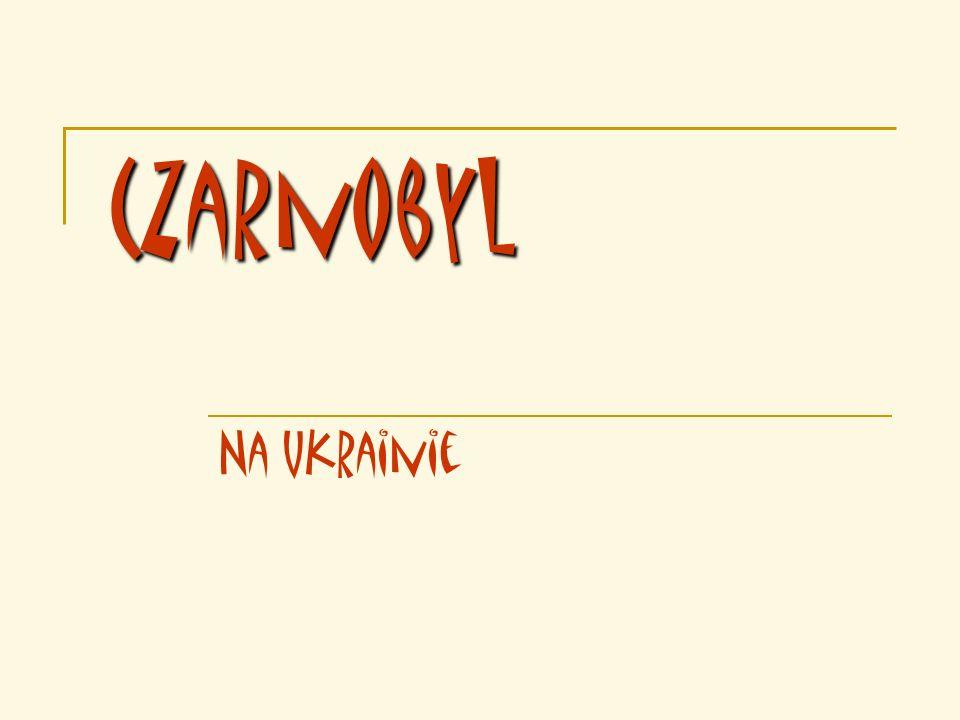 Czarnobyl Na Ukrainie